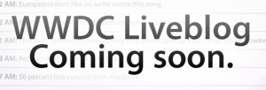 WWDC Liveblog Coming Soon theiLife